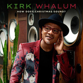 How Does Christmas Sound? by Kirk Whalum