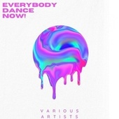 Everybody Dance Now!, Vol. 2 by Various Artists