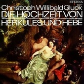 Christoph Willibald Gluck: Nozze d'Ercole e d'Ebe (Le) (Sung in German) [Opera] von Various Artists
