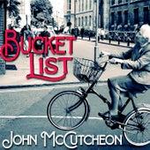 Bucket List by John McCutcheon