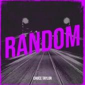 Random by Chucc Taylor