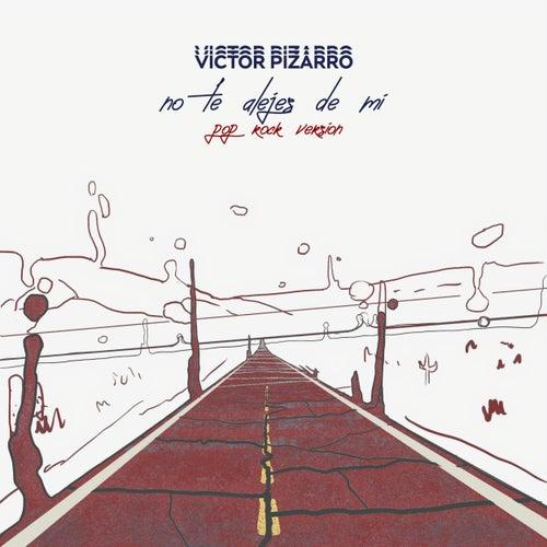 No Te Alejes De Mí (Pop Rock Version) by Victor Pizarro