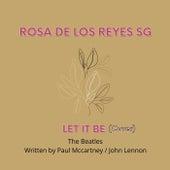 Let It Be von Rosa de los Reyes SG