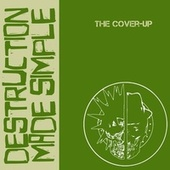 The Cover-Up by Destruction Made Simple