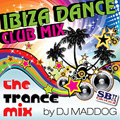Ibiza Dance Club Mix - The Trance Mix van DJ Mad Dog