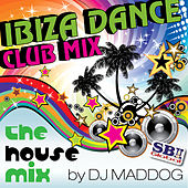 Ibiza Dance Club Mix - The House Mix van DJ Mad Dog