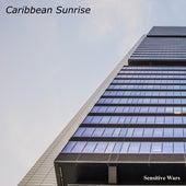 Caribbean Sunrise by Sensitive Wars