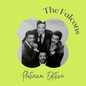 The Falcons - Platinum Edition by The Falcons (Soul)