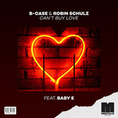 Can't Buy Love (feat. Baby E) de B-Case