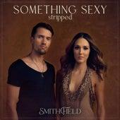 Something Sexy (Stripped) by Smithfield