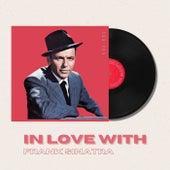 In Love With Frank Sinatra - 50s, 60s von Frank Sinatra