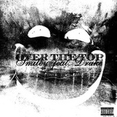Over The Top (feat. Drake) by Smiley