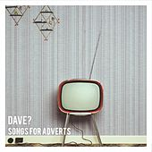 Songs for Adverts von Dave
