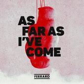 As Far As I've Come by Ferraro