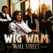 Wall Street by Wig Wam