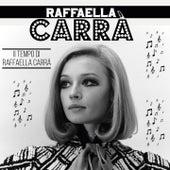 Il tempo di raffaella carrá (1943-2021) by Raffaella Carrà