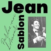 Jean Sablon - Parlez-moi d'Amour by Jean Sablon