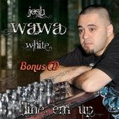 Line Em Up (Bonus) by Josh WaWa White