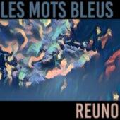 Les mots bleus von Reuno