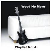 Playlist No 4 de Weed No More