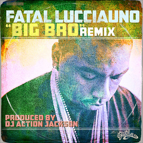 Big Bro (Remix) by Fatal Lucciauno