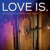 LOVE IS. de Myron and Archie