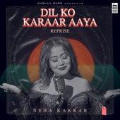 Dil Ko Karaar Aaya (Reprise) by Neha kakkar