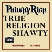 True Religion Shawty von Philthy Rich