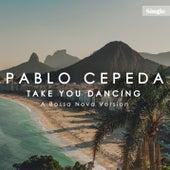 Take You Dancing de Pablo Cepeda