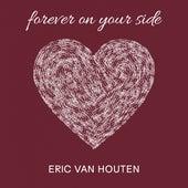 Forever On Your Side de Eric Van Houten