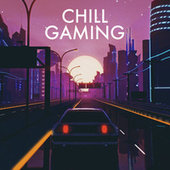 Chill Gaming by Various Artists
