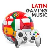 Latin Gaming Music de Various Artists