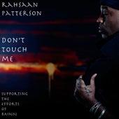 Don't Touch Me von Rahsaan Patterson
