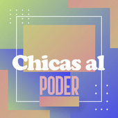 Chicas al Poder by Various Artists