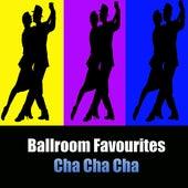 Ballroom Favorites: Cha Cha Cha by Various Artists