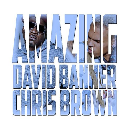 Amazing (Clean) (feat. Chris Brown) - Single by David Banner