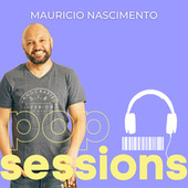 Pop Sessions: Maurício Nascimento de Maurício Nascimento
