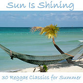 Sun Is Shining: 30 Reggae Classics for Summer de Various Artists