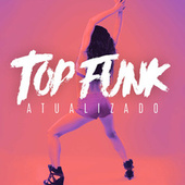 Top Funk Atualizado von Various Artists