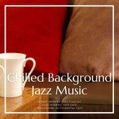 Chilled Background Jazz Music by Sunday Morning Jazz Playlist