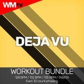 Deja Vu (Workout Bundle / Even 32 Count Phrasing) de Workout Music Tv