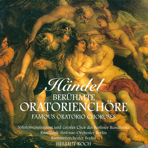 Georg Friedrich Händel: Oratorio Choruses by Various Artists