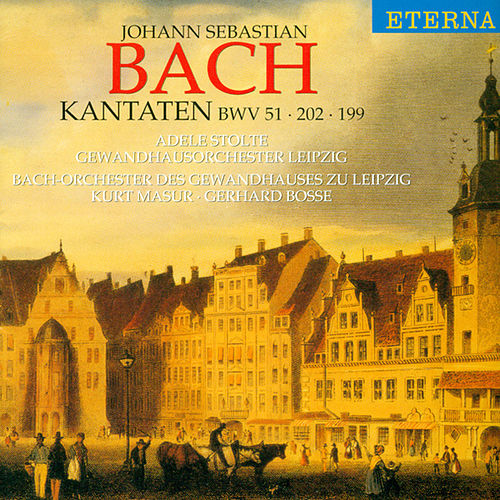 Bach: Cantatas - BWV 51, 199, 202 by Various Artists