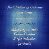 Gershwin: Rhapsody in Blue, Cuban Overture & I Got Rhythm (Remastered) by Paul Whiteman