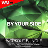 By Your Side (Workout Bundle / Even 32 Count Phrasing) di Workout Music Tv