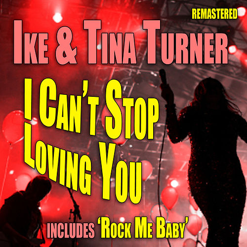 I Can't Stop Loving You by Ike and Tina Turner