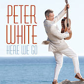 Here We Go de Peter White