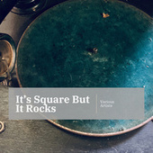 It's Square But It Rocks by Various Artists