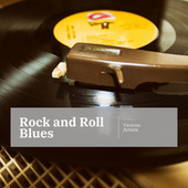 Rock and Roll Blues by Various Artists