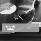 I'm Goin' Huntin' by Various Artists